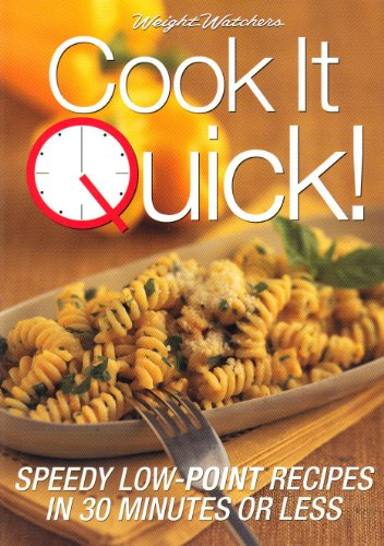 Weight Watchers Cook it Quick!: Speedy Low Point Recipes in 30 Minutes or Less