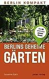 Berlins geheime Gärten