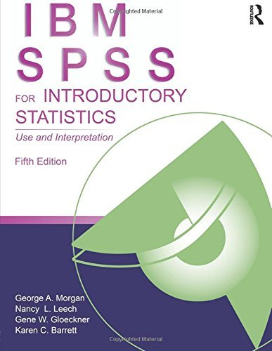 IBM SPSS for Introductory Statistics: Use and Interpretation, Fifth Edition by George A. Morgan (2012-08-14)