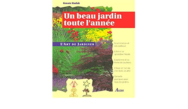 Amazon.fr - Un beau jardin toute l\'année - Renate Hudak - Livres