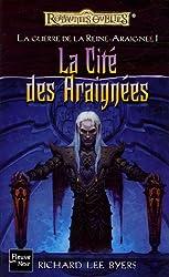 La Guerre de la Reine-Araignée, Tome 1 : La Cité des Araignées