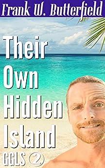 Their Own Hidden Island (Golden Gate Love Stories Book 2) (English Edition) van [Butterfield, Frank W.]