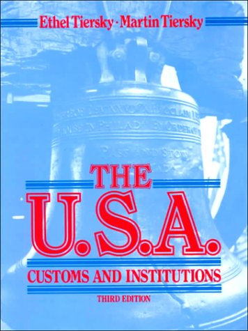 The U.S.A.: Customs and Institutions : a Survey of American Culture and Traditions : an Advanced Reader for Esl and EFL Students
