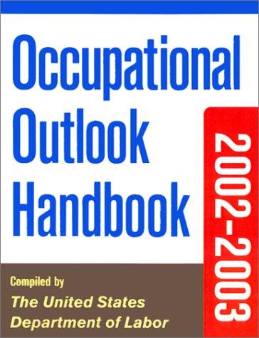 Occupational Outlook Handbook, 2002-2003 Edition (Occupational Outlook Handbook, 2002-2003 (Paper))