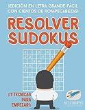 Resolver sudokus | ¡Edición en letra grande fácil con cientos de rompecabezas! (¡Y técnicas para empezar!)