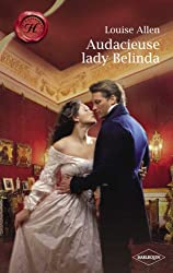 Audacieuse Lady Belinda (Harlequin Les Historiques)