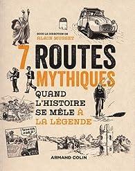 7 routes mythiques par Alain Musset