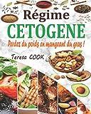 Régime Cétogène: Perdez du poids en mangeant du gras ! Plan de repas de 28 jours pour transformez votre corps en une machine à brûler les graisses -Grand Livre de l'Alimentation Cétogène -Régime Keto