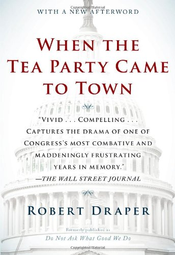 when-the-tea-party-came-to-town-inside-the-us-house-of-representatives-most-combative-dysfunctional-