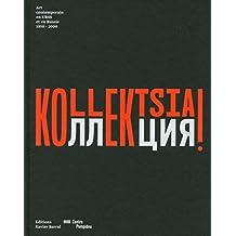 Kollektsia ! Art contemporain en Urss et en Russie 1950-2000