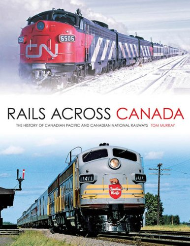 rails-across-canada-the-history-of-canadian-pacific-and-canadian-national-railways