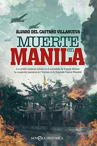 Muerte en Manila: La terrible matanza sufrida en el consulado de España durante la ocupación japonesa de Filipinas en la Segunda Guerra Mundial