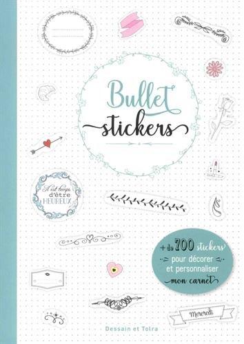 Bullet stickers: 1001 stickers pour dcorer mon carnet