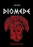 Io sarò Diomede