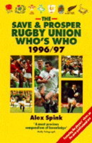 The Save and Prosper Rugby Union Who's Who 1996-97 por Alex Spink