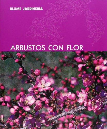 Blume Jardinería. Arbustos con flor por Aa.Vv.