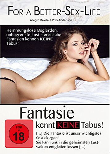 For a Better Sex Life: Fantasie Kennt Keine Tabus