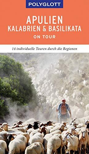 POLYGLOTT on tour Reiseführer Apulien/Kalabrien/Basilikata: 14 Individuelle Touren durch die Regionen