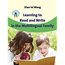 Learning to Read and Write in the Multilingual Family (Parents' and Teachers' Guides)