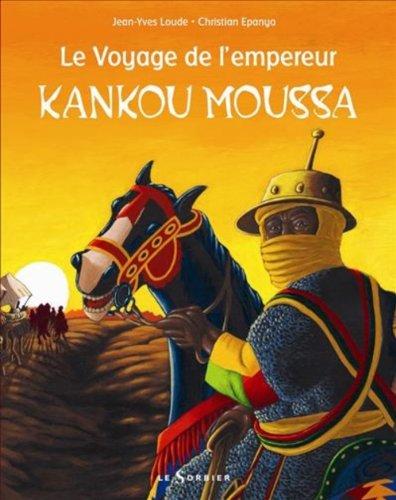 Le voyage de l'empereur Kankou Moussa