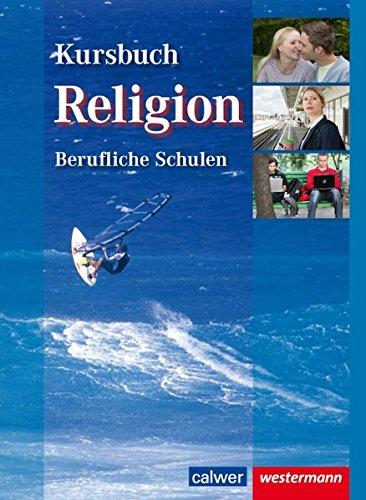 Kursbuch Religion Berufliche Schulen: Schülerbuch