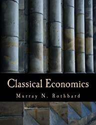 Classical Economics (Large Print Edition): An Austrian Perspective on the History of Economic Thought, Volume 2 by Murray N. Rothbard (2006-01-01)