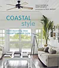 Coastal Style: Home decorating ideas inspired by seaside