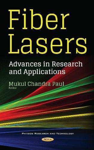 Fiber Lasers: Advances in Research & Applications (Physics Research Technology Se)