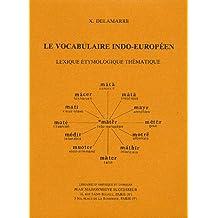 Le vocabulaire indo-européen : Lexique étymologique thématique