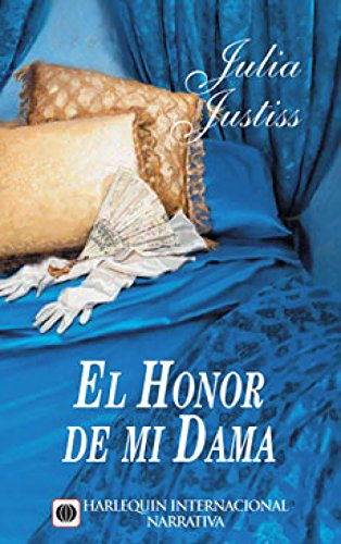 El honor de mi dama (Harlequin Internacional) por Julia Justiss