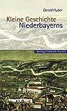 Kleine Geschichte Niederbayerns (Bayerische Geschichte)