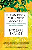 If I Can Cook/You Know God Can: African American Food Memories, Meditations, and Recipes (Celebrating Black Women Writers Book 2) (English Edition)
