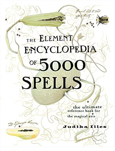 The Element Encyclopedia of 5000 Spells: The Ultimate Reference Book for the Magical Arts (Flexibound) por Judika Illes