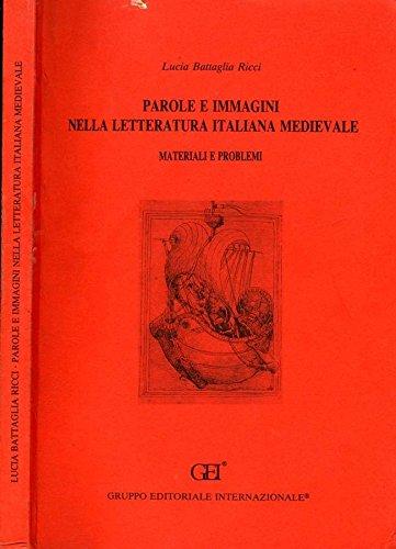Parole E Immagini Nella Letteratura Italiana Medievale. Materiali e problemi.