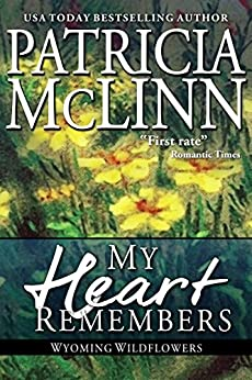 My Heart Remembers (Wyoming Wildflowers, Book 4) by [McLinn, Patricia]