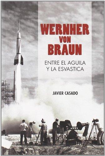 Wernher Von Braun Entre El Aguila (General)