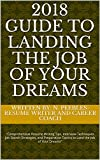 2018 Guide to Landing the Job of Your Dreams (Volume)