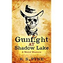 Gunfight at Shadow Lake: A Weird Western
