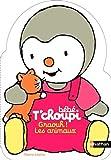 Image de Bébé T'choupi : Graouh ! Les animaux !