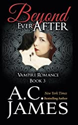Beyond Ever After (Volume 3) by A.C. James (2014-08-15)