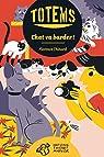 Totems, tome 3 : Chat va barder ! par Thinard