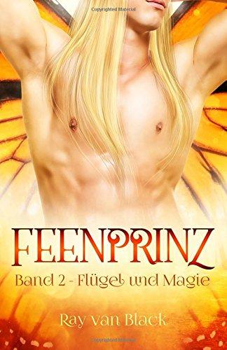 Feenprinz - Band 2: Flügel und Magie - Gay Fantasy (Feenprinz-Reihe)