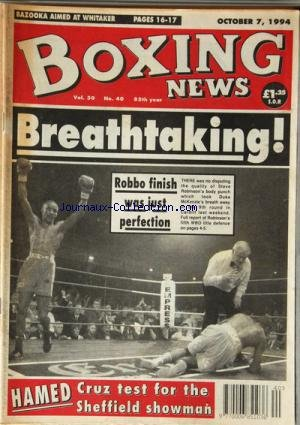 BOXING NEWS du 07/10/1994 - BAZOOKA AIMED AT WHITAKER -ROBBO FINISH WAS JUST PERFECTION -HAMED / CRUZ TEST FOR THE SHEFFIELD - SHOWMAN