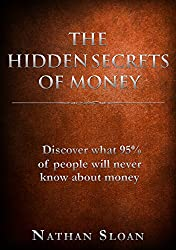 The Hidden Secrets of Money: What 95% of people will never know about money and investing (English Edition)