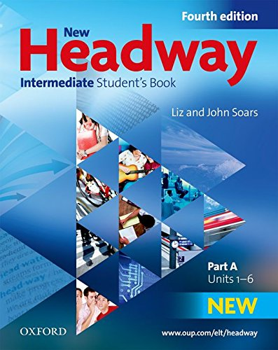 New Headway 4th Edition Intermediate. Student's Book A (New Headway Fourth Edition)