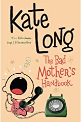 The Bad Mother's Handbook Kindle Edition