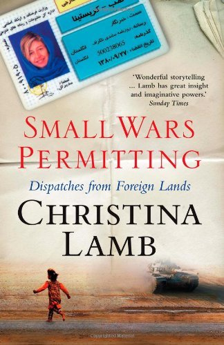 Small Wars Permitting: Dispatches from Foreign Lands by Christina Lamb (2008-01-21)