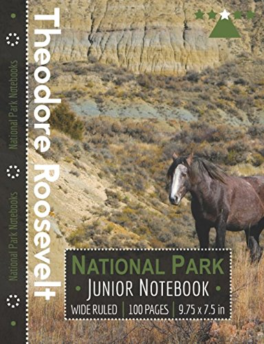Theodore Roosevelt National Park Junior Notebook: Wide Ruled Adventure Notebook for Kids and Junior Rangers