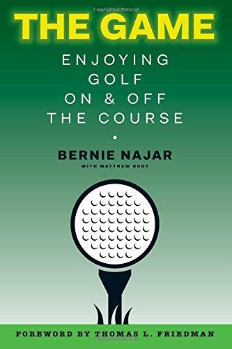The Game: Enjoying Golf On and Off the Course por Bernie Najar
