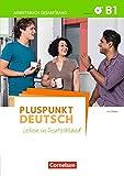 Pluspunkt Deutsch - Leben in Deutschland - Allgemeine Ausgabe: B1: Gesamtband - Arbeitsbuch mit Lösungsbeileger und Audio-CD